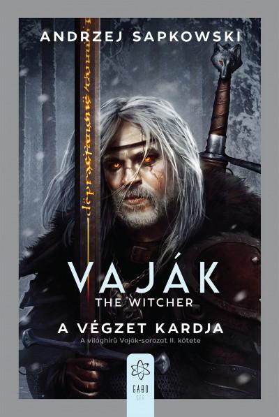 Andrzej Sapkowski - Vaják II. - The Witcher - A végzet kardja