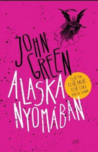 John Green - Alaska nyomában - kemény kötés