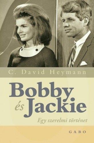 David C. Heymann - Bobby és Jackie