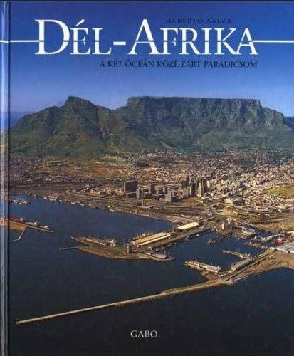 Alberto Salza - Dél-Afrika, a két óceán közé zárt paradicsom