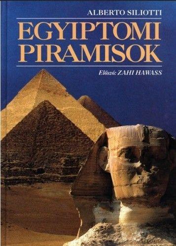 Alberto Siliotti - Egyiptomi piramisok