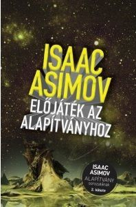 Isaac Asimov - Előjáték az Alapítványhoz