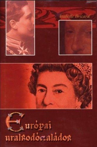 Isabelle Bricard - Európai uralkodócsaládok