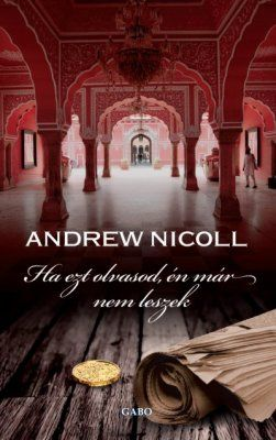 Andrew Nicoll - Ha ezt olvasod, én már nem leszek