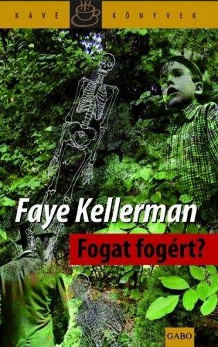 Faye Kellerman - Fogat fogért?