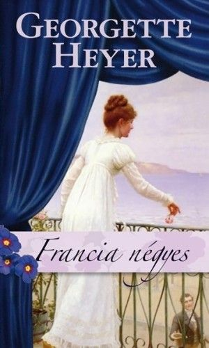 Georgette Heyer - Francia négyes