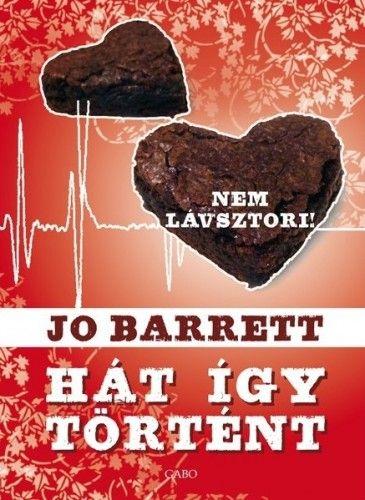 Jo Barrett - Hát így történt - Nem lávsztori!