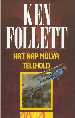 Ken Follett - Hat nap múlva telihold