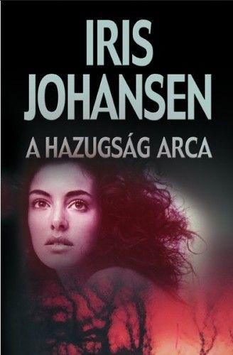 Iris Johansen - A hazugság arca