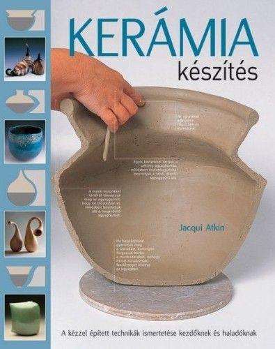 Jacqui Atkin - Kerámia készítés