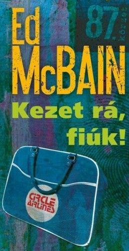 ED McBain  - Kezet rá fiúk!
