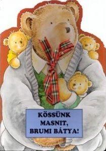 Gyárfás Endre - Kössünk masnit, Brumi bátya!