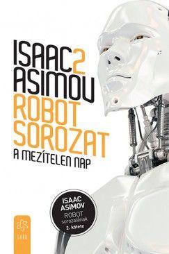 Isaac Asimov - A mezítelen nap - Robot sorozat 2