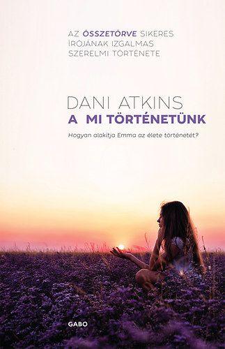 Dani Atkins - A mi történetünk