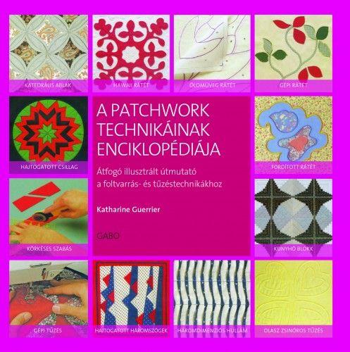 Katharine Guerrier - A patchwork technikáinak enciklopédiája