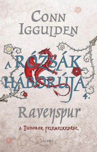 Conn Iggulden - A Rózsák háborúja 4. Ravenspur