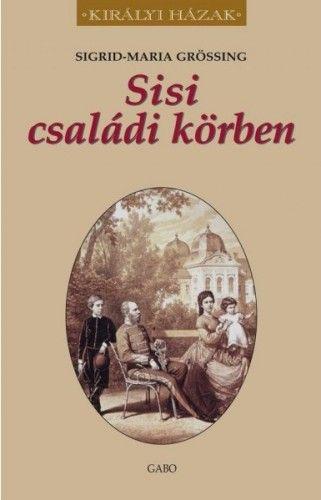 Sigrid-Maria Grössing - Sisi családi körben