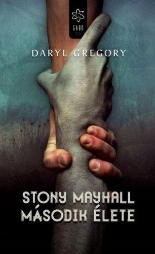 Daryl Gregory - Stony Mayhall második élet