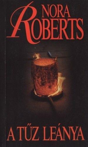 Nora Roberts - A tűz leánya