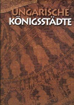 Soltész István - Ungarische Königsstädte