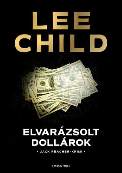 Lee Child - Elvarázsolt dollárok
