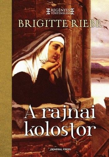 Brigitte Riebe - A rajnai kolostor