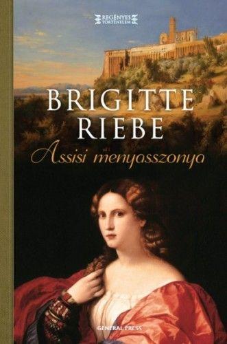 Brigitte Riebe - Assisi menyasszonya