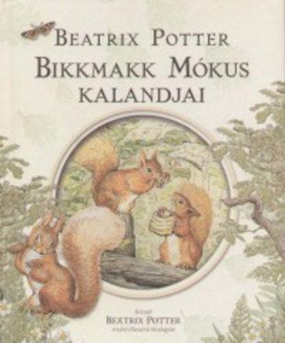 Beatrix Potter - Bikkmakk Mókus kalandjai