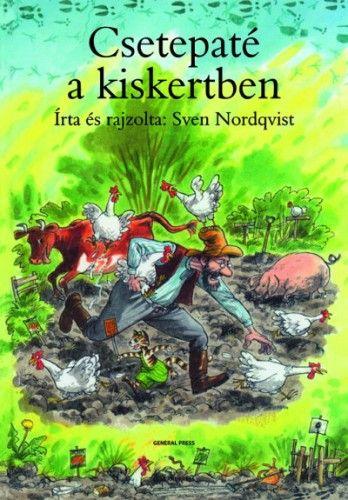Sven Nordqvist - Csetepaté a kiskertben