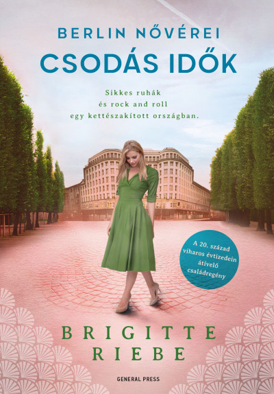 Brigitte Riebe - Berlin nővérei 2. - Csodás idők