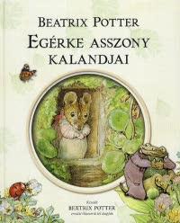 Beatrix Potter - Egérke asszony kalandjai