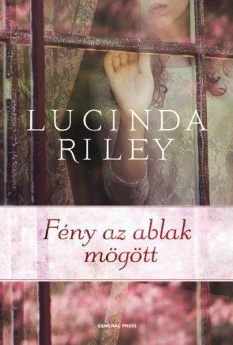 Lucinda Riley - Fény az ablak mögött