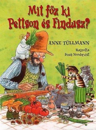 Anne Tüllmann - Mit főz ki Pettson és Findusz?