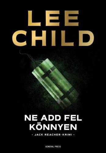 Lee Child - Ne add fel könnyen