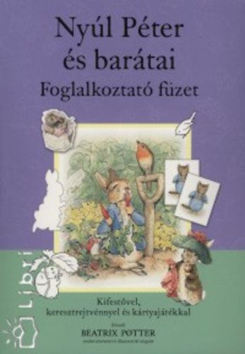 Beatrix Potter - Nyúl Péter és barátai - foglalkoztató füzet