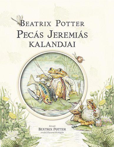 Beatrix Potter - Pecás Jeremiás kalandjai