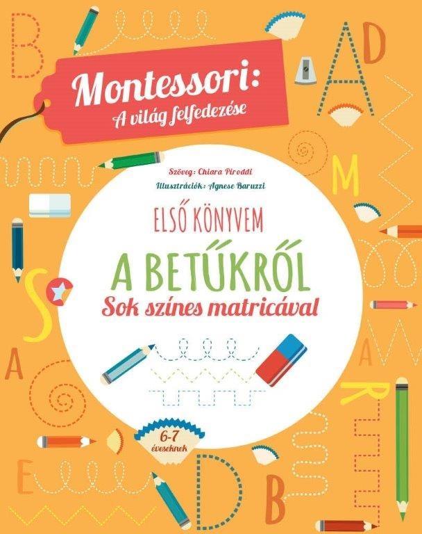 Chiara Piroddi - Montessori: a világ felfedezése - Első könyvem a betűkről