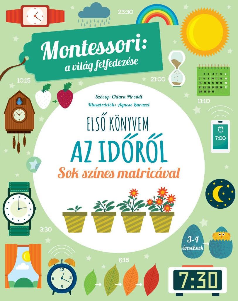 Chiara Piroddi - Montessori: a világ felfedezése - Első könyvem az időről