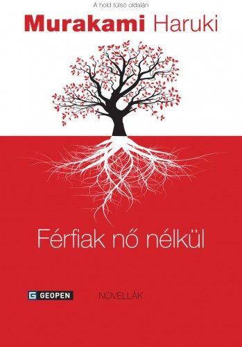 Murakami Haruki - Férfiak nő nélkül