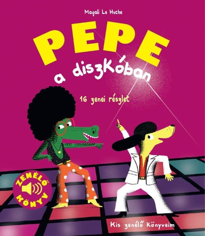 Magali Le Huche - Pepe a diszkóban