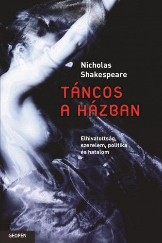 Nicholas Shakespeare - Táncos a házban