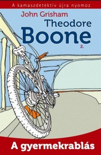 John Grisham  - Theodore Boone 2 - A gyermekrablás