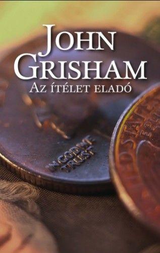 John Grisham  - Az ítélet eladó