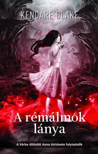 Kendare Blake - A rémálmok lánya