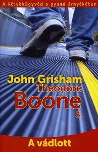 John Grisham  - Theodore Boone 3.: A vádlott