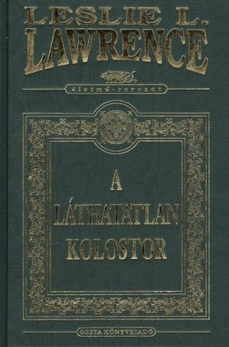 Leslie L. Lawrence - Láthatatlan kolostor