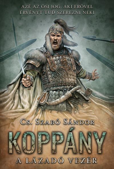 Cs. Szabó Sándor - Koppány - A lázadó vezér