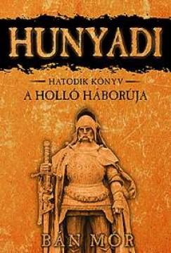 Bán Mór - A holló háborúja - Hunyadi hatodik könyv