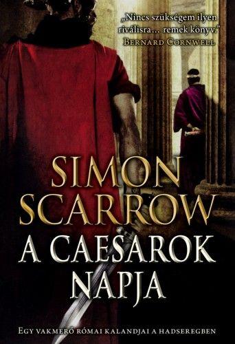 Simon Scarrow - A caesarok napja