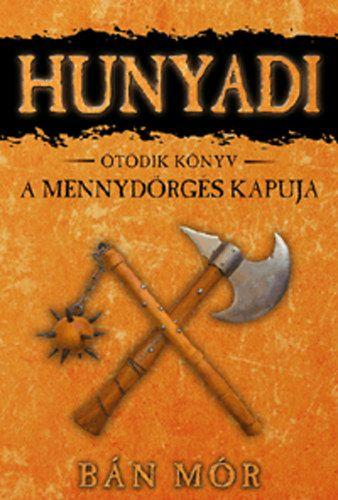 Bán Mór - Hunyadi 5. könyv - A mennydörgés kapuja